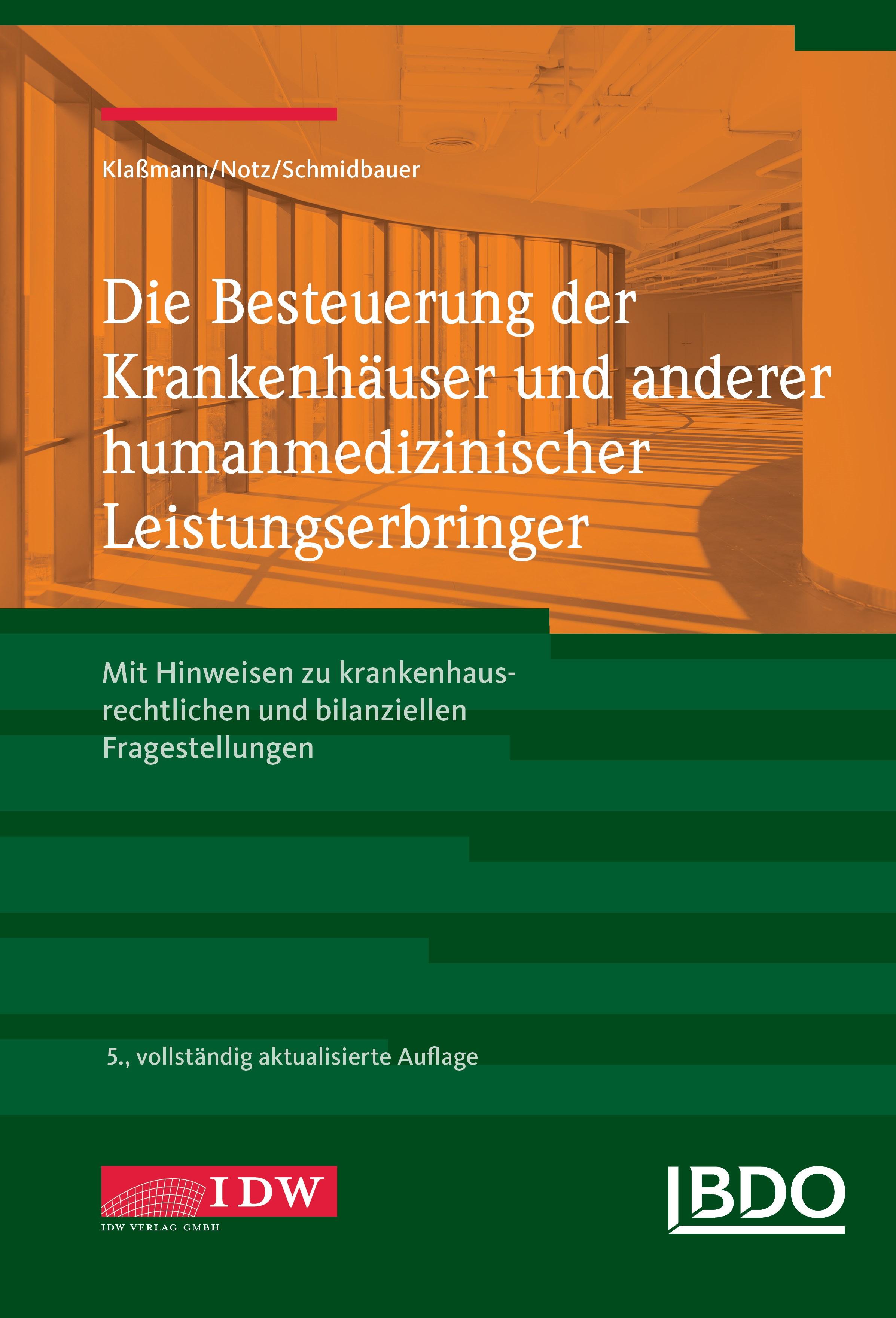 Die Besteuerung der Krankenhäuser und anderer humanmedizinischer Leistungserbringer | Klaßmann / BDO / Notz | 5., vollständig aktualisierte Auflage Aufl., 2017 | Buch (Cover)