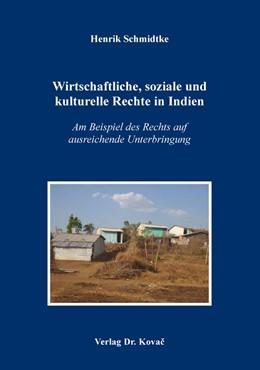 Abbildung von Schmidtke | Wirtschaftliche, soziale und kulturelle Rechte in Indien | 2017 | Am Beispiel des Rechts auf aus... | 151