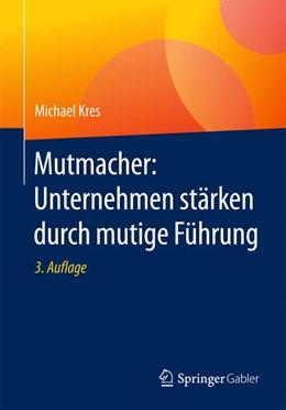 Abbildung von Kres | Mutmacher: Unternehmen stärken durch mutige Führung | 3. Aufl. 2017 | 2017