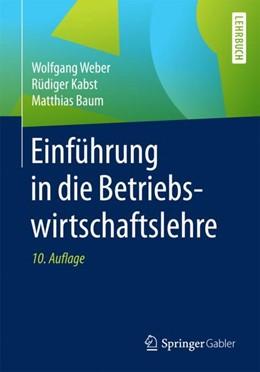 Abbildung von Weber / Kabst | Einführung in die Betriebswirtschaftslehre | 10. Auflage | 2017 | beck-shop.de