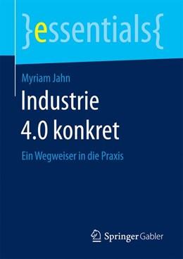 Abbildung von Jahn | Industrie 4.0 konkret | 1. Auflage | 2017 | beck-shop.de