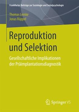 Abbildung von Lemke / Rüppel | Reproduktion und Selektion | 2017 | Gesellschaftliche Implikatione...