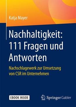Abbildung von Mayer | Nachhaltigkeit: 111 Fragen und Antworten | 2017 | Nachschlagewerk zur Umsetzung ...