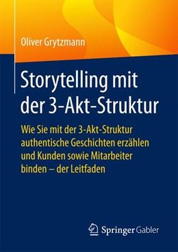 Abbildung von Grytzmann | Storytelling mit der 3-Akt-Struktur | 1. Auflage | 2017 | beck-shop.de