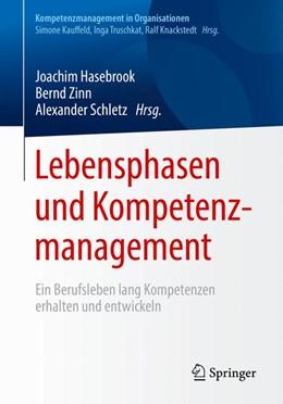 Abbildung von Hasebrook / Zinn | Lebensphasen und Kompetenzmanagement | 1. Auflage | 2018 | beck-shop.de