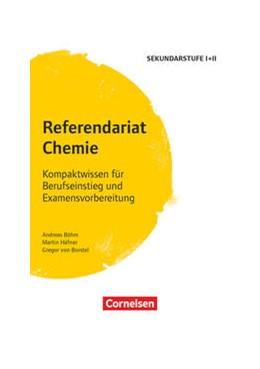 Abbildung von Borstel / Böhm / Häfner | Referendariat Chemie | 2017 | Kompaktwissen für Berufseinsti...