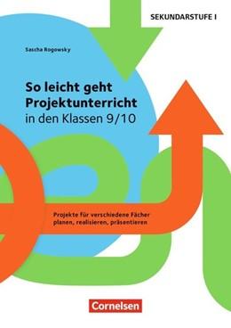Abbildung von Rogowsky   So leicht geht Projektunterricht in den Klassen 9/10. Kopiervorlagen   1. Auflage   2017   beck-shop.de
