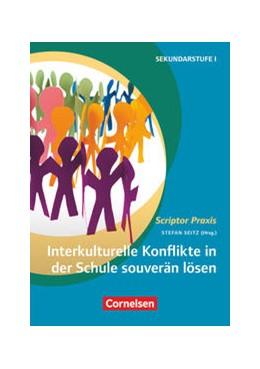 Abbildung von Seitz | Interkulturelle Konflikte in der Schule souverän lösen | 1. Auflage | 2017 | beck-shop.de