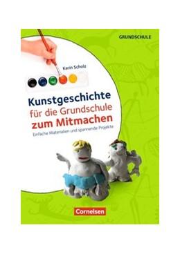 Abbildung von Scholz   Kunstgeschichte für die Grundschule zum Mitmachen. Kopiervorlagen   2017   Einfache Materialien und spann...