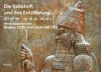 Die Keilschrift und ihre Entzifferung   Lion / Michel (Hrsg.), 2017   Buch (Cover)