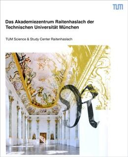 Abbildung von Herrmann | Das Akademiezentrum Raitenhaslach der Technischen Universität München | 2017 | TUM Science & Study Center Rai...