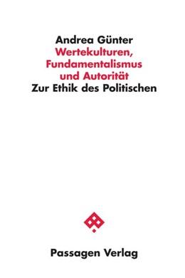 Abbildung von Günter | Wertekulturen, Fundamentalismus und Autorität | 1. Auflage | 2017 | beck-shop.de