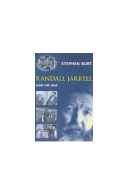 Abbildung von Burt | Randall Jarrell and His Age | 2005