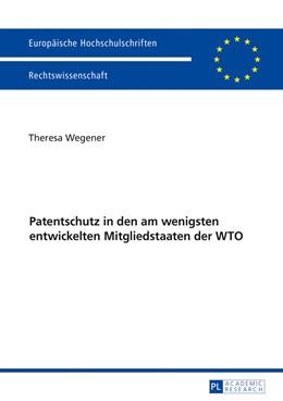 Abbildung von Wegener | Patentschutz in den am wenigsten entwickelten Mitgliedstaaten der WTO | 2017