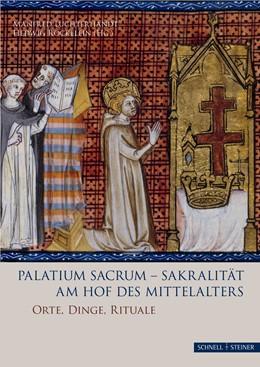 Abbildung von Luchterhandt / Röckelein | Palatium sacrum - Sakralität am Hof des Mittelalters | 2019 | Orte - Dinge - Rituale