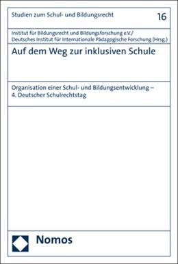 Abbildung von Institut für Bildungsrecht und Bildungsforschung e. V. / Deutsches Institut für Internationale Pädagogische Forschung   Auf dem Weg zur inklusiven Schule   1. Auflage   2017   16   beck-shop.de