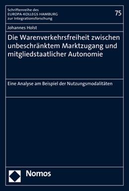 Abbildung von Holst | Die Warenverkehrsfreiheit zwischen unbeschränktem Marktzugang und mitgliedstaatlicher Autonomie | 2017 | Eine Analyse am Beispiel der N... | 75