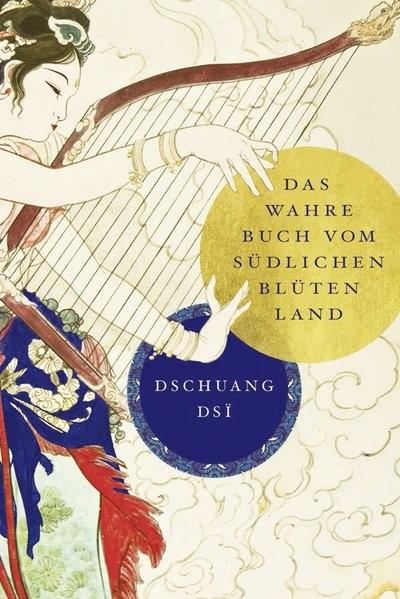 Dschuang Dsi: Das wahre Buch vom südlichen Blütenland   Dsi, 2017   Buch (Cover)