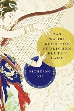 Abbildung von Dsi   Dschuang Dsi: Das wahre Buch vom südlichen Blütenland   2017