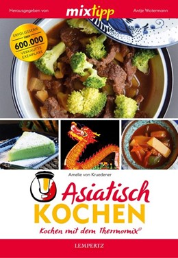 Abbildung von Kruedener / Watermann | mixtipp: Asiatisch Kochen | 1. Auflage | 2018 | beck-shop.de
