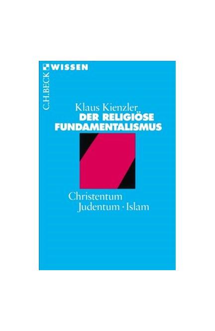 Cover: Klaus Kienzler, Der religiöse Fundamentalismus