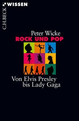 Abbildung von Wicke, Peter   Rock und Pop   2., überarbeitete und aktualisierte Auflage   2017   Von Elvis Presley bis Lady Gag...   2739