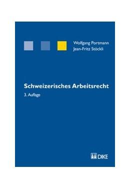 Abbildung von Portmann / Stöckli | Schweizerisches Arbeitsrecht | 3., vollständig überarbeitete Auflage | 2013