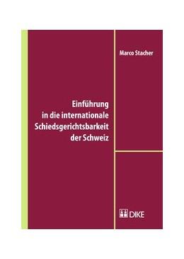 Abbildung von Stacher | Einführung in die internationale Schiedsgerichtsbarkeit der Schweiz | 1. Auflage | 2015 | beck-shop.de