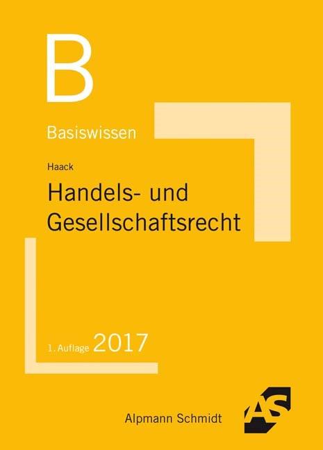 Basiswissen Handels- und Gesellschaftsrecht | Haack, 2017 | Buch (Cover)