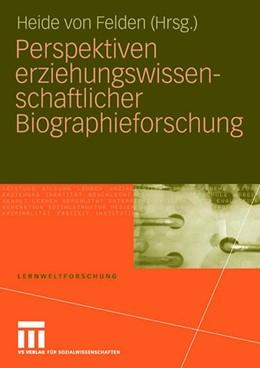 Abbildung von von Felden   Perspektiven erziehungswissenschaftlicher Biographieforschung   2008   1