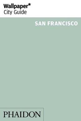 Abbildung von Wallpaper | Wallpaper* City Guide San Francisco | 1. Auflage | 2017 | beck-shop.de
