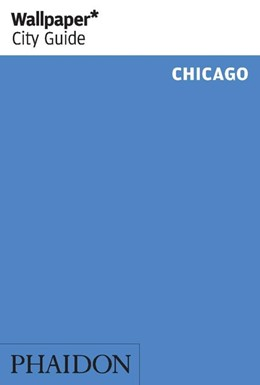 Abbildung von Wallpaper | Wallpaper* City Guide Chicago | 1. Auflage | 2018 | beck-shop.de