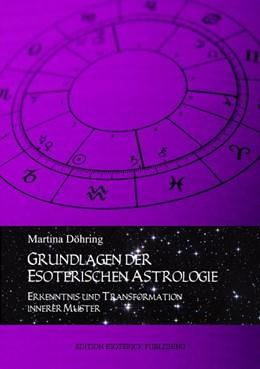 Abbildung von Döhring | Grundlagen der esoterischen Astrologie | 2014 | Erkenntnis und Transformation ...