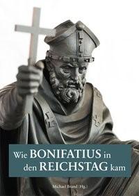 Wie Bonifatius in den Reichstag kam | Brand, 2017 | Buch (Cover)