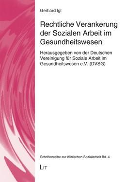 Abbildung von Igl | Rechtliche Verankerung der Sozialen Arbeit im Gesundheitswesen | 1. Auflage | 2017 | beck-shop.de