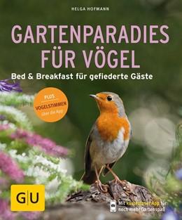 Abbildung von Hofmann | Gartenparadies für Vögel | 2017 | Bed & Breakfast für gefiederte...