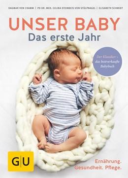 Abbildung von Cramm / Steinbeis-Von Stülpnagel | Unser Baby. Das erste Jahr | 1. Auflage | 2017 | beck-shop.de
