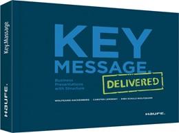 Abbildung von Hackenberg / Leminsky | Key Message. Delivered - Englische Version | 1. Auflage | 2017 | beck-shop.de