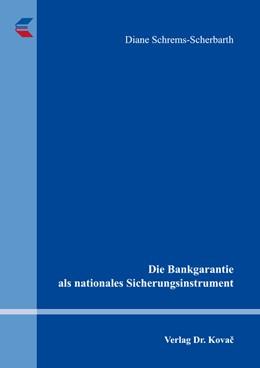 Abbildung von Schrems-Scherbarth | Die Bankgarantie als nationales Sicherungsinstrument | 1. Auflage | 2017 | 13 | beck-shop.de