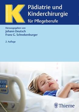 Abbildung von Deutsch / Schnekenburger (Hrsg.) | Pädiatrie und Kinderchirurgie für Pflegeberufe | 2. Auflage | 2017 | beck-shop.de