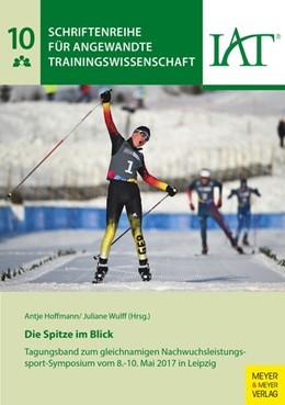Abbildung von Hoffmann / Wulff | Die Spitze im Blick | 2018 | Tagungsband zum gleichnamigen ...