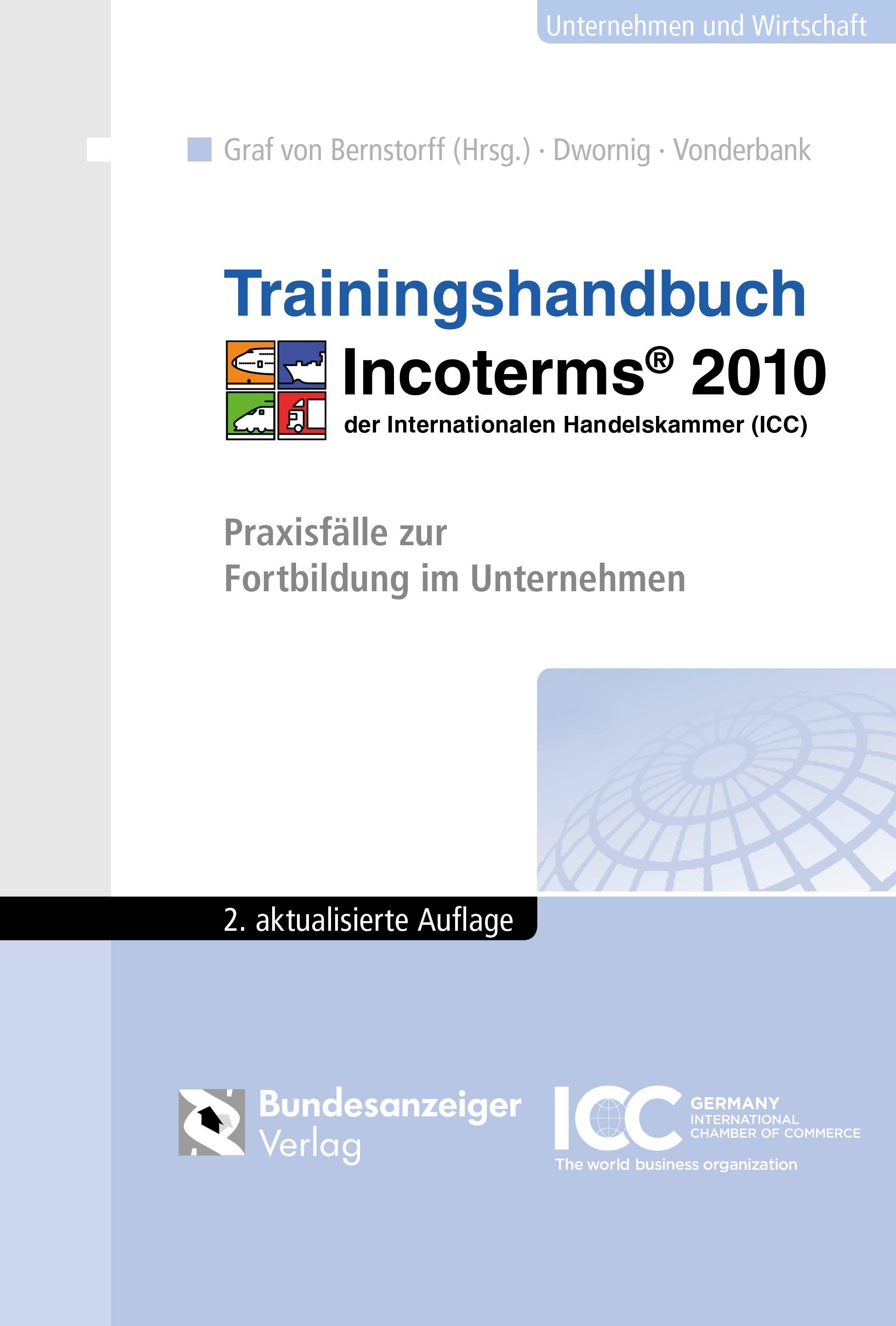 Trainingshandbuch Incoterms® 2010   Dwornig / Bernstorff / Vonderbank   2., aktualisierte und erweiterte Auflage, 2017   Buch (Cover)