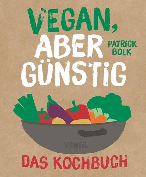 Abbildung von Bolck | Vegan, aber günstig - Das Kochbuch | 2017