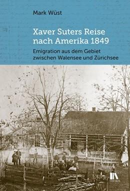 Abbildung von Wüst   Xaver Suters Reise nach Amerika 1849   2017   Emigration aus dem Gebiet zwis...