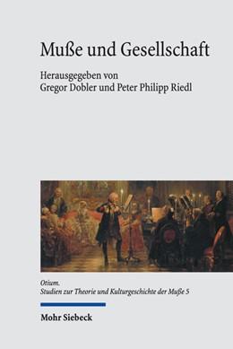 Abbildung von Dobler / Riedl | Muße und Gesellschaft | 2017