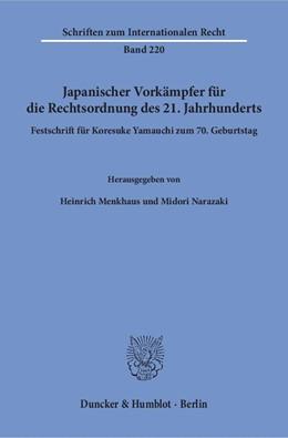 Abbildung von Menkhaus / Narazaki | Japanischer Vorkämpfer für die Rechtsordnung des 21. Jahrhunderts | 1. Auflage | 2017 | Festschrift für Koresuke Yamau...