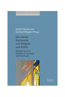 Abbildung von Pollack / Wegner | Die soziale Reichweite von Religion und Kirche | 2017 | Beiträge zu einer Debatte in T...