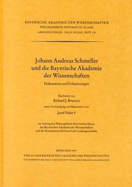 Abbildung von Brunner, Richard J. | Johann Andreas Schmeller und die Bayerische Akademie der Wissenschaften | 1. Auflage | 1997 | Heft 115 | beck-shop.de