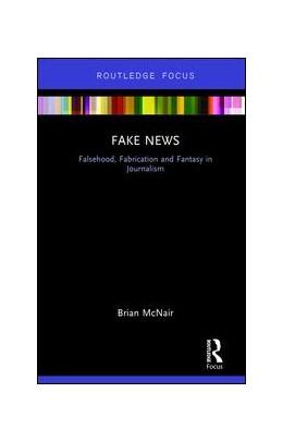 Abbildung von McNair   Fake News   2017   Falsehood, Fabrication and Fan...