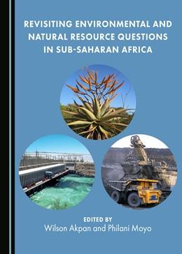 Abbildung von Akpan / Moyo | Revisiting Environmental and Natural Resource Questions in Sub-Saharan Africa | 2017